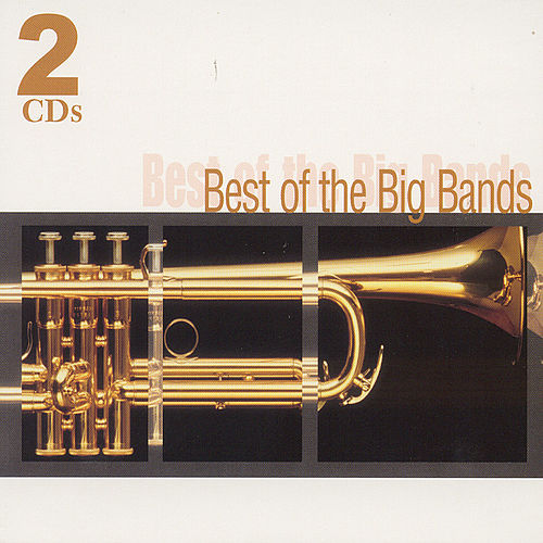 Best Of The Big Bands by Various Artists