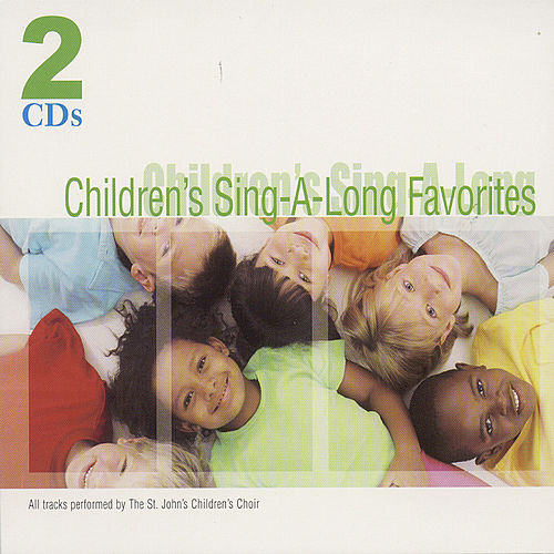Children S Sing-A-Long Favorites by St. John's Children's Choir