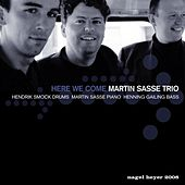Here We Come by Martin Sasse Trio