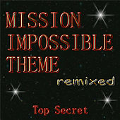Mission Impossible Theme (Remixed) by Top Secret