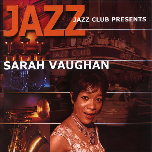 Jazz Cafe Presents Sarah Vaughan by Sarah Vaughan