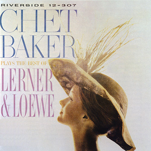 Plays The Best Of Lerner & Loewe by Chet Baker