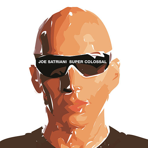 Super Colossal by Joe Satriani