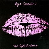 The Lipstick Game by Rye Coalition