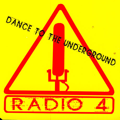 Dance To The Underground by Radio 4