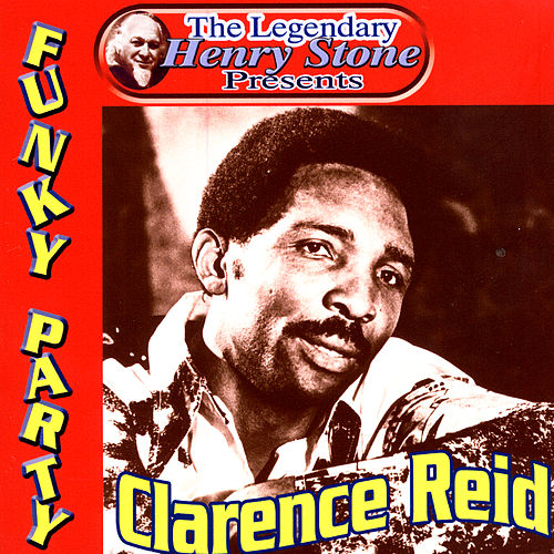 The Legendary Henry Stone Presents Weird World: Funky Party by Clarence Reid