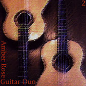 Amber Rose Guitar Duo 2 by Amber Rose Guitar Duo