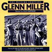 The Missing Chapters Vol. 6: Blue Champagne by Glenn Miller