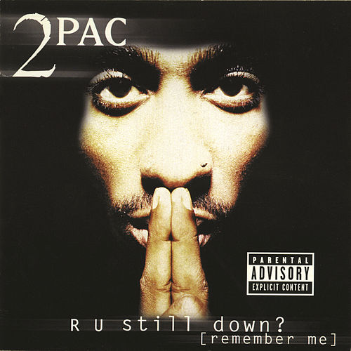 R U Still Down? (Remember Me) by 2Pac