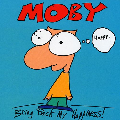 Bring Back My Happiness Remixes by Moby