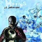 Heroes by J.J. Johnson
