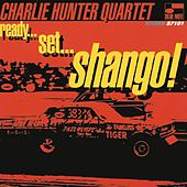 Ready...Set...Shango! by Charlie Hunter