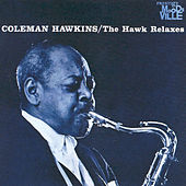 The Hawk Relaxes by Coleman Hawkins