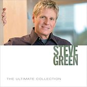 The Ultimate Collection by Steve Green