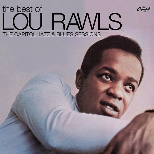 The Best Of Lou Rawls - The Capitol Jazz & Blues Sessions by Lou Rawls