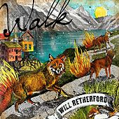 Walk by Will Retherford