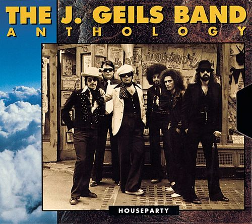 The J. Geils Band Anthology: Houseparty by J. Geils Band