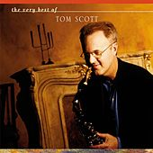 The Very Best Of Tom Scott by Various Artists