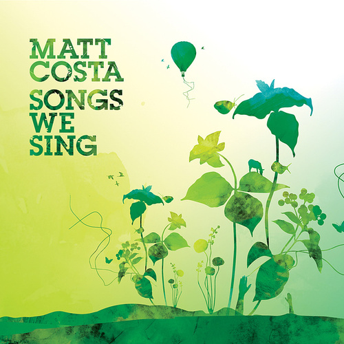 Songs We Sing by Matt Costa
