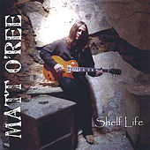 Shelf Life by Matt O'Ree