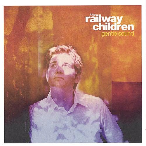 Gentle Sound by Railway Children