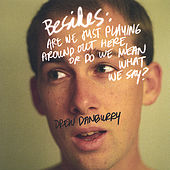 Besides:are We Just Playing Around Out Here Or Do We Mean What We Say by Drew Danburry