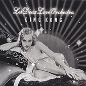 King Kong by Les Deux Love Orchestra