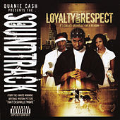 Loyalty & Respect - Soundtrack by Quanie Cash