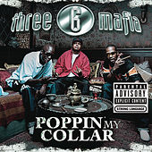 Poppin' My Collar (Cracktracks Remix) von Three 6 Mafia