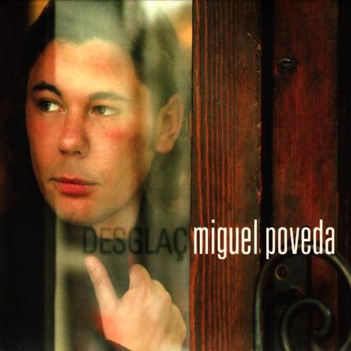 Desglaç by Miguel Poveda