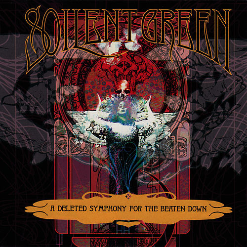A Deleted Symphony For The Beaten Down by Soilent Green