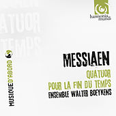 Messiaen: Quatuor pour la fin du temps by Ensemble Walter Boeykens