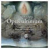 Schütz: Opus ultimum by Various Artists