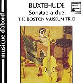 Buxtehude: Sonatae a due by The Boston Museum Trio