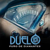 Puño De Diamantes by Duelo