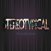 Stereotypical by Amanda Jones