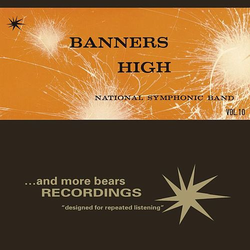 Vol. 10 - Banners High by National Symphonic Band