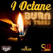 Burn Di Trees - Single by I-Octane