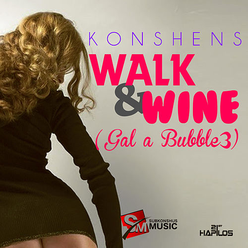 Walk & Wine (Gal a Bubble 3) - Single by Konshens