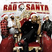 Jim Jones Presents: Bad Santa Starring Mike Epps by Various Artists