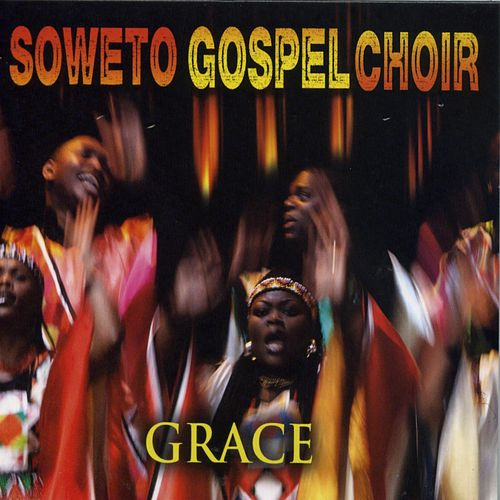 Grace by Soweto Gospel Choir