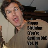 Happy Birthday (You're Getting Old, Vol. 14) by The Birthday Band for Old People