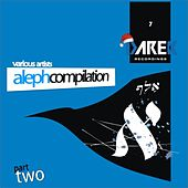 Aleph Compilation Part Two by Various Artists