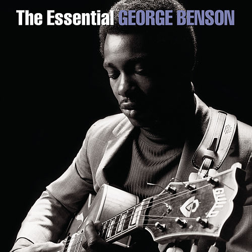 The Essential George Benson by George Benson