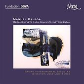 Balboa: Obra completa para conjunto instrumental by Grupo Instrumental Siglo XX