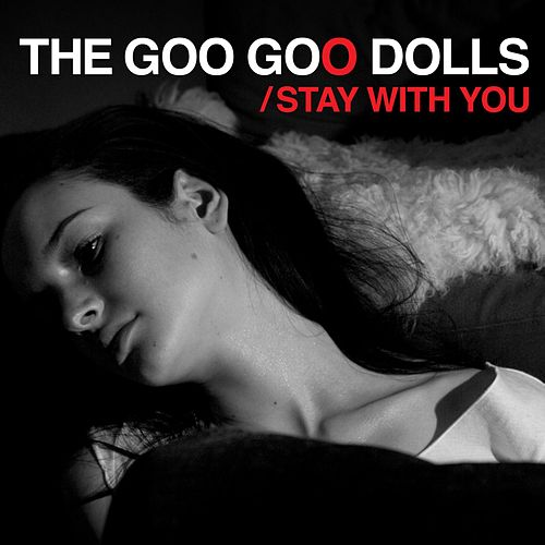 Stay With You by Goo Goo Dolls