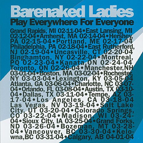 Play Everywhere For Everyone - Salt Lake City, UT  3-20-04 by Barenaked Ladies