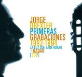 Sus primeras grabaciones 1992-1994 by Jorge Drexler