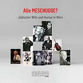 Alle MESCHUGGE? Jüdischer Witz und Humor in Wien by Various Artists