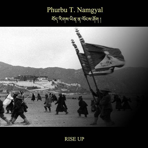 Bhoerig Yina Longshok (Rise Up) by Phurbu T. Namgyal